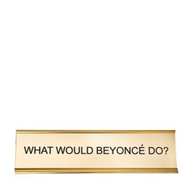 $He Said She Said What Would Beyonce Do Nameplate - Bloomingdale's