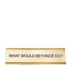 He Said She Said What Would Beyonce Do Nameplate - Bloomingdale's_0