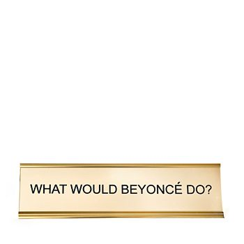 He Said She Said - What Would Beyonce Do Nameplate