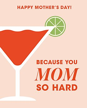 Bloomingdale's - Because You Mom So Hard E-Gift Card