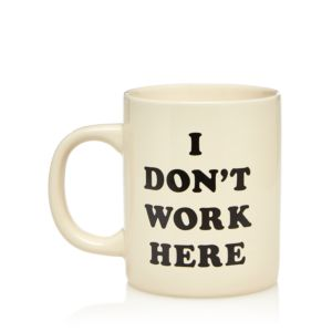 ban. do I Don't Work Here Mug
