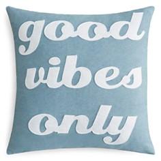 "Alexandra Ferguson Good Vibes Only Decorative Pillow, 16"" x 16"" - Bloomingdale's_0"