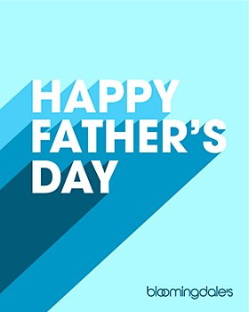 Bloomingdale's - Happy Father's Day E-Gift Card