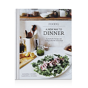 Food52 A New Way to Dinner, by Amanda Hesser and Merrill Stubbs