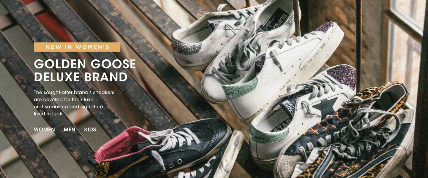 New in Womens. Golden Goose Deluxe Brand. The sought after brands sneakers are coveted for their luxe craftsmanship and signature lived in look.