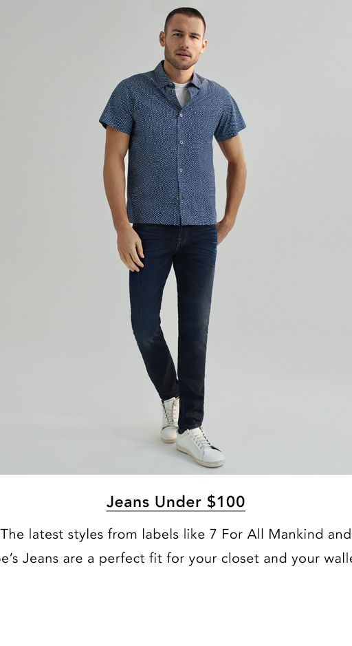 37febc0534af1 Jeans Under one hundred dollars. The latest styles from labels like seven  for all mankind