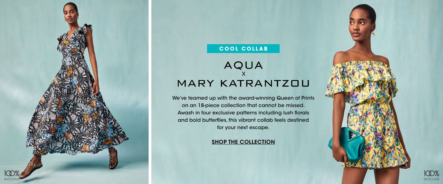 Aqua and Mary Katrantzou. We have teamed up with the award winning queen of prints on an 18 piece collection that cannot be missed. In 4 exclusive patterns, this vibrant collab is destined for your next escape.