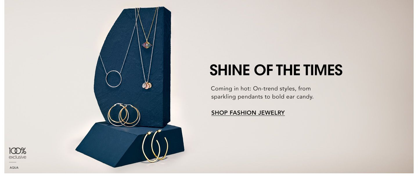 Shine of the Times. Coming in hot. On-trend styles, from sparkling pendants to bold ear candy.