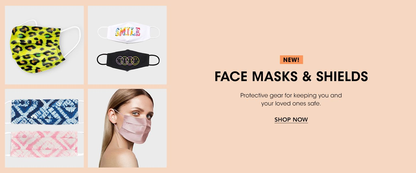 New! Face masks and shields. Protective gear for keeping you and your loved ones safe.