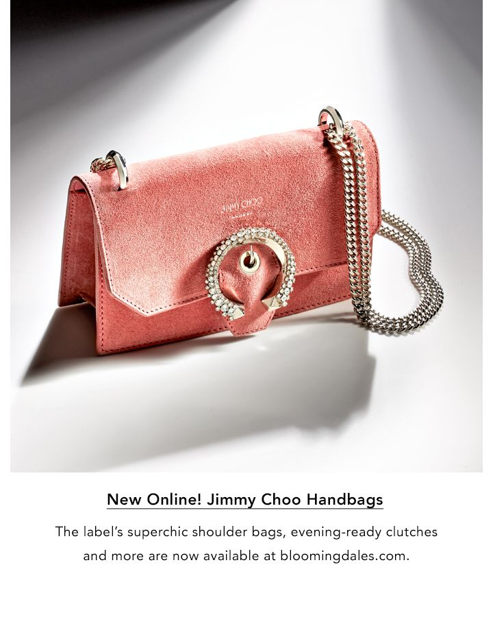 New online! Jimmy Choo Handbags. The label's superchic shoulder bags, evening-ready clutches and more are now available at bloomingdale's dot com.