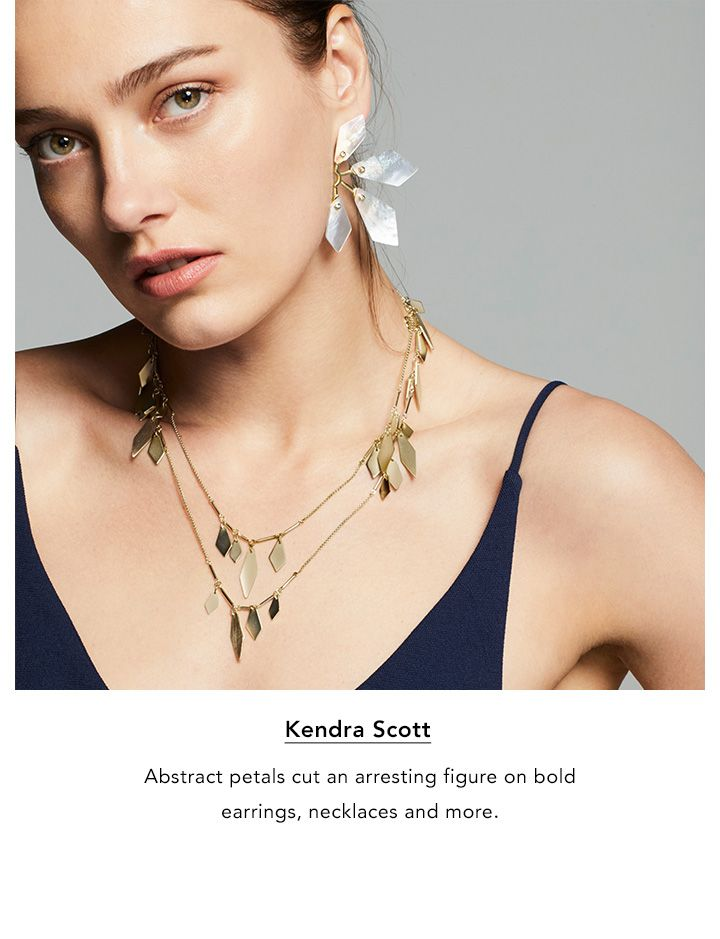 Kendra Scott. Abstract petals cut an arresting figure on bold earrings, necklaces and more.