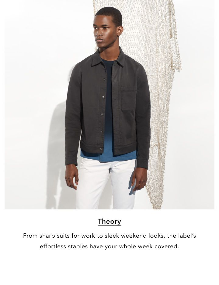 Theory. From sharp suits for work to sleep weekend looks, the label's effortless staples have your whole week covered.