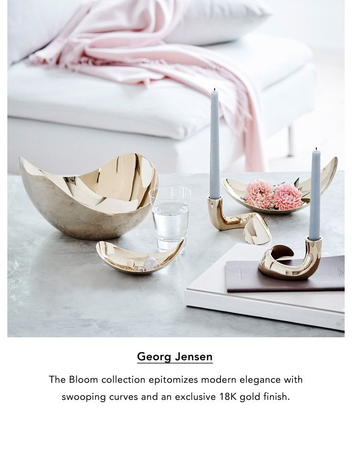Georg Jensen. The Bloom collection epitomizes modern elegance with swooping curves and an exclusive eighteen-karat gold finish.