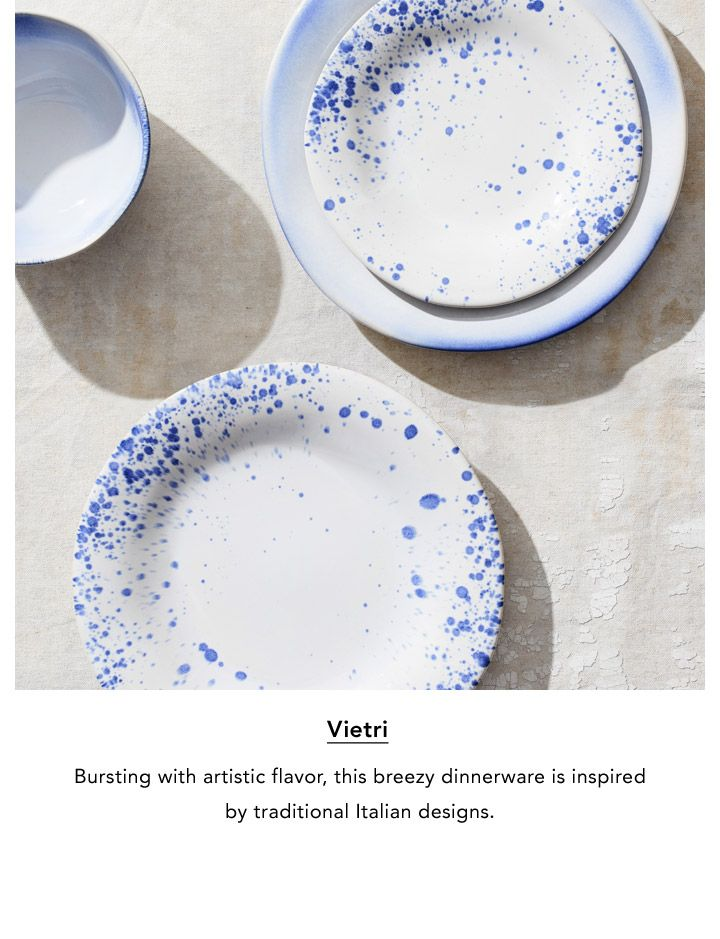 Vietri. Bursting with artistic flavor, this breezy dinnerware is inspired by traditional Italian designs.