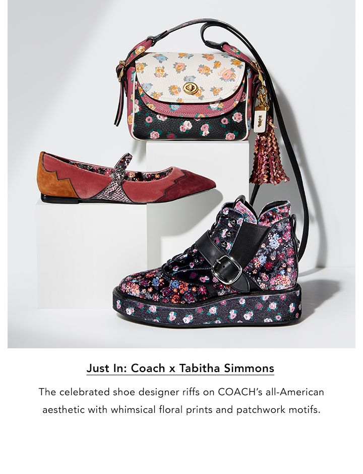 Just in, Coach and Tabitha Simmons. The celebrated shoe designer riffs on Coach's all-American aesthetic with whimsical floral prints and patchwork motifs.