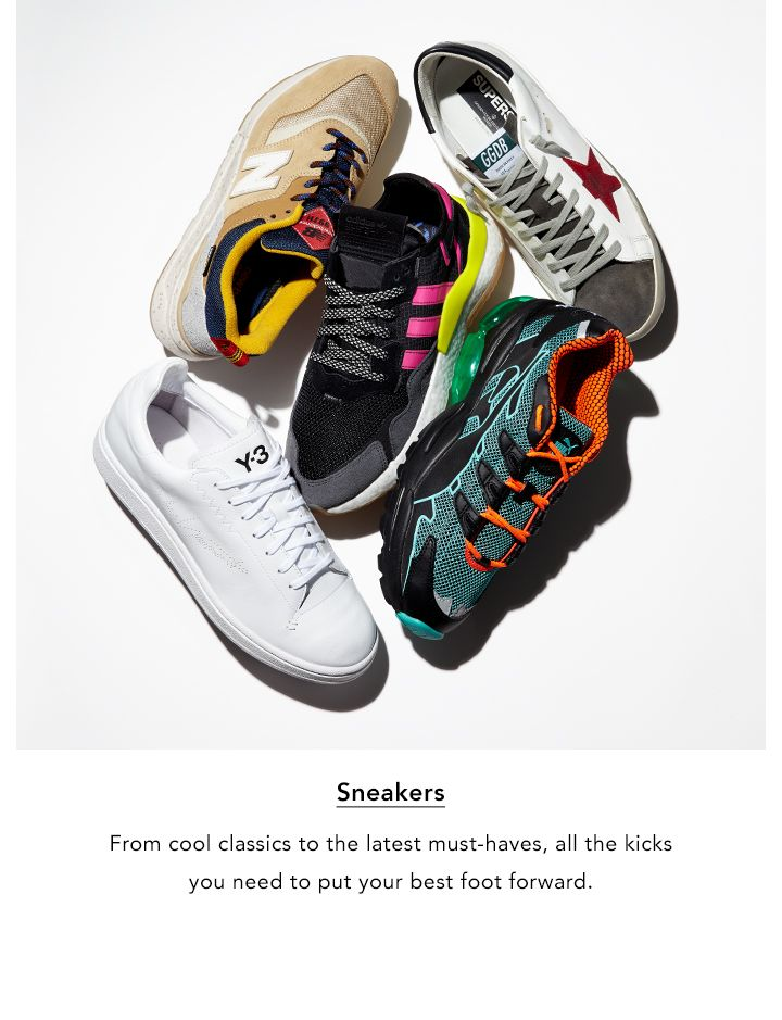 Sneakers. From cool classics to the latest must-haves, all the kicks you need to put your best foot forward.