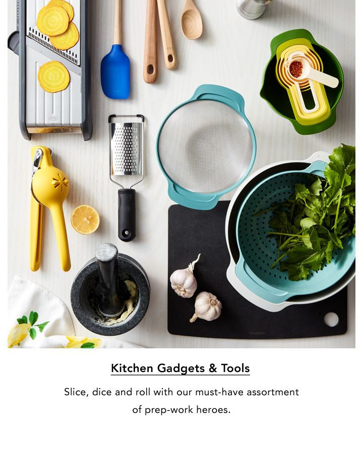Kitchen Gadgets and Tools. Slice, dice and roll with our must-have assortment of prep-work heroes.