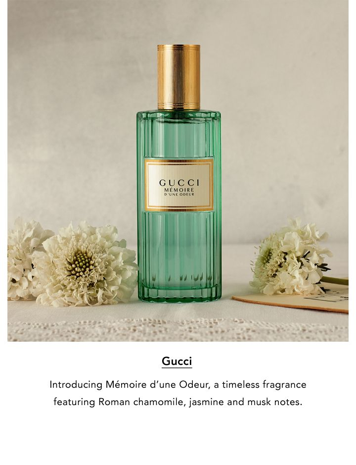 Gucci. Introducing Memoire d'une Odeur, a timeless fragrance featuring Roman chamomile, jasmine and musk notes.
