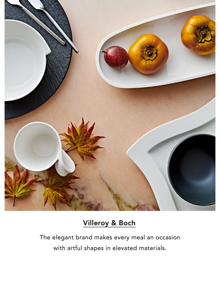 Villeroy and Boch. The elegant brand makes every meal an occasion with artful shapes in elevated materials.