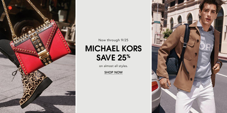 Now through September twenty-fifth. Michael Kors, save twenty-five percent on almost all styles.