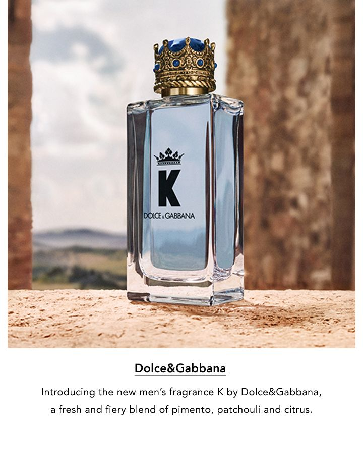 Dolce and Gabbana. Introducing the new men's fragrance K by Dolce and Gabbana, a fresh and fiery blend of pimento, patchouli and citrus.