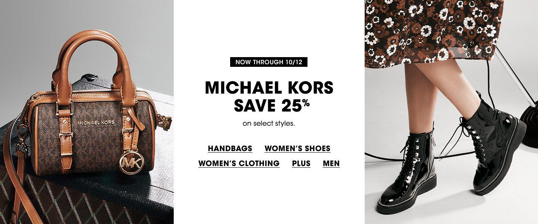 Now through October twelfth. Michael Kors. Save twenty five percent on select styles.