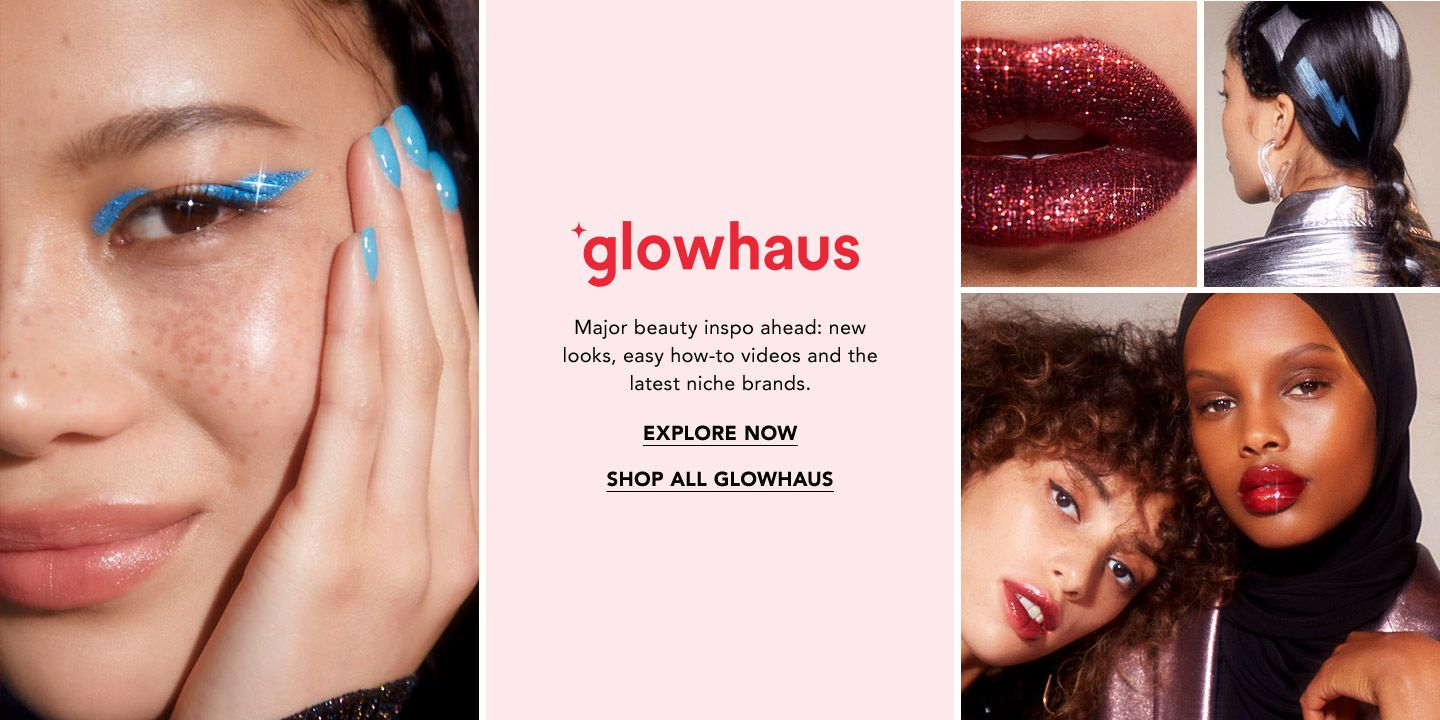 Glowhaus. Major beauty inspo ahead. New looks, easy how-to videos and the latest niche brands.