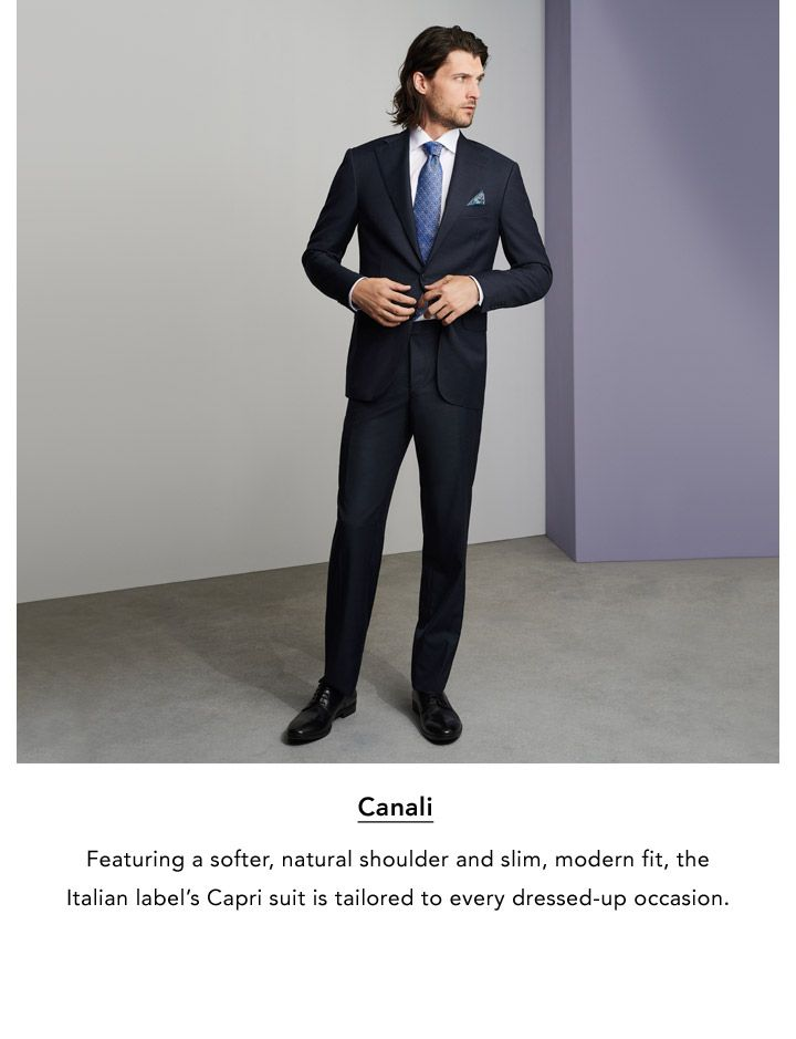 Canali. Featuring a softer, natural shoulder and slim, modern fit, the Italian label's Capri suit is tailored to every dressed-up occasion.