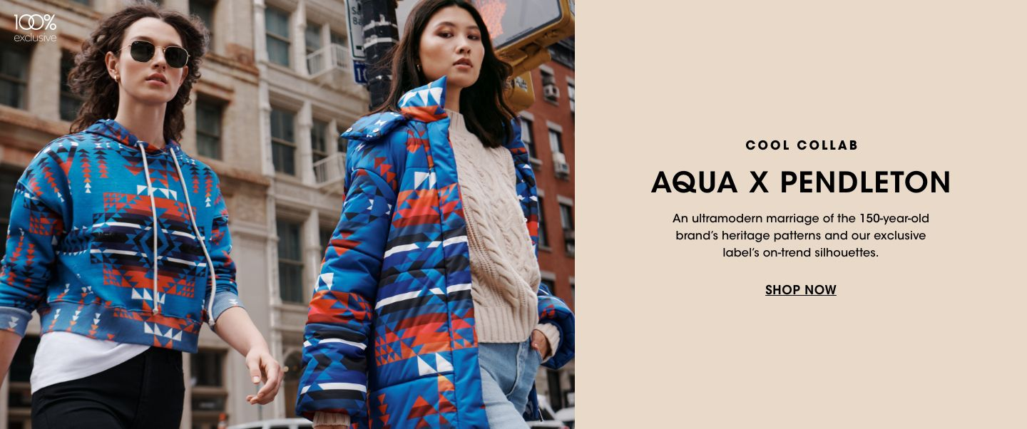 Cool collab. Aqua and Pendleton. An ultramodern marriage of the 150 year old brands heritage patterns and our exclusive labels on trend silhouettes.