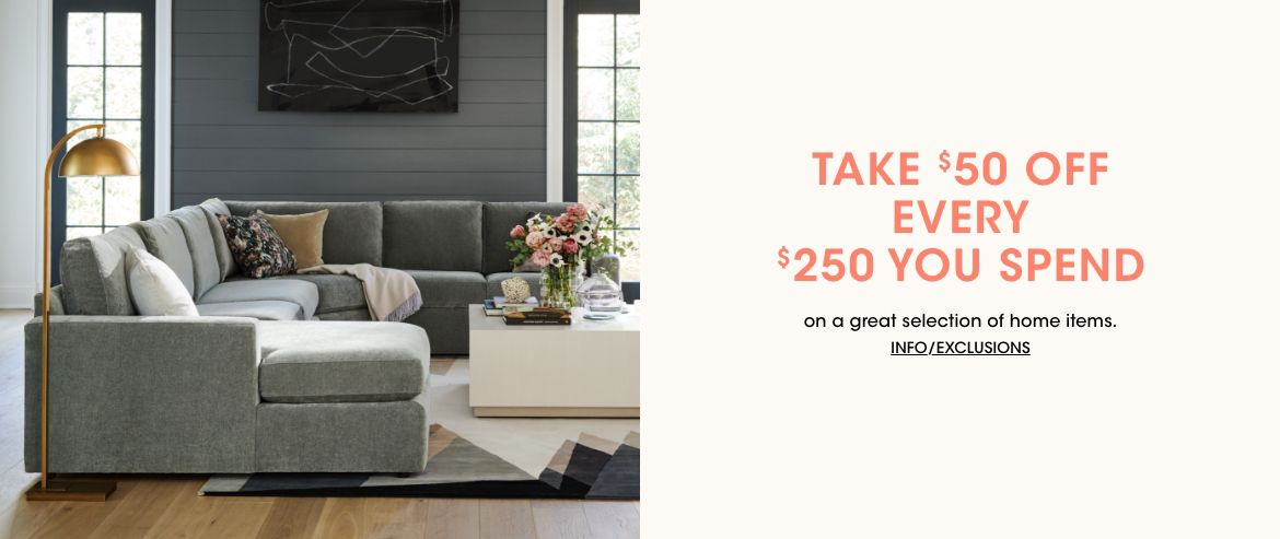Take fifty dollars off every two hundred and fifty dollars you spend on a great selection of home items.$$home sale