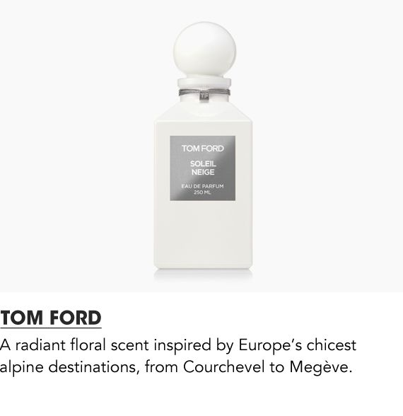 A radiant floral scent inspired by Europe's chicest alpine destinations from Tom Ford.