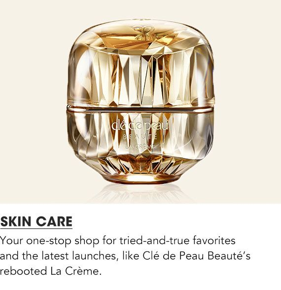 Your one-stop shop for tried-and-true favorites and the latest launches, like Cle de Peau Beate's rebooted la creme.
