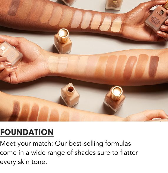 Meet your match: Our best selling formulas come in a wide range of shades sure to flatter every skin tone.