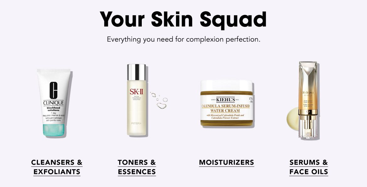 Your skin squad. Everything you need for complexion perfection.$$beauty skin care cleansers exfoliants toners essences moisturizers serums face oils