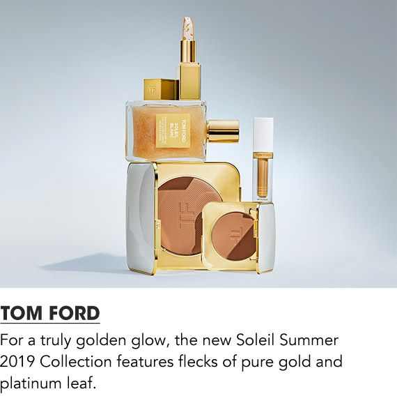 The new soleil summer 2019 collection features flecks of pure gold and platinum leaf. Shop Tom Ford.