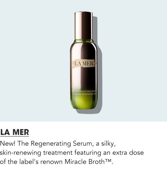 New The regenerating serum is a silky skin-renewing treatment from La Mer