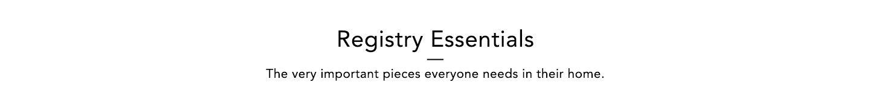 Registry Essentials-Bloomingdales