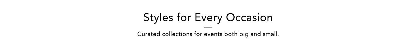 Styles For Every Occasion-Bloomingdale's