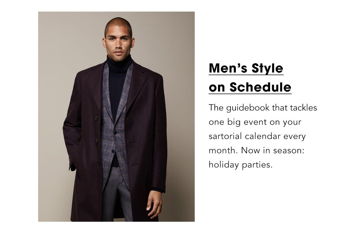 Men's Style on Schedule. The guidebook that tackles one big event on your sartorial calendar