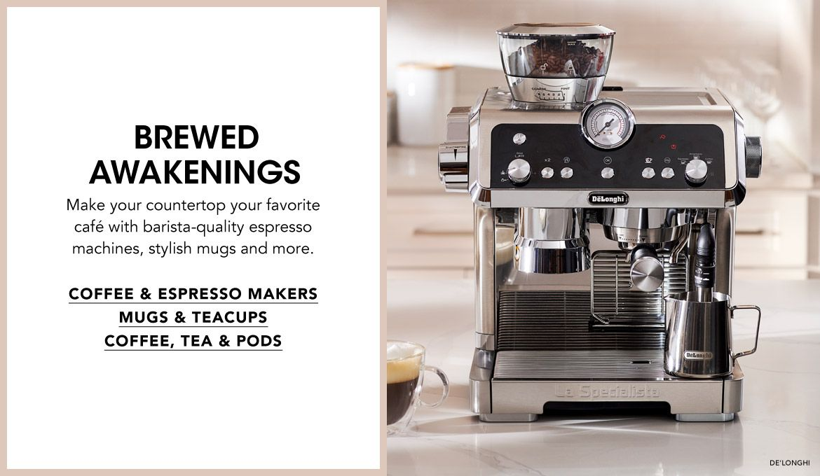 Brewed Awakenings. Make your countertop your favorite café with barista-quality espresso machines, stylish mugs and more.$$electrics coffee makers espresso mugs teacups coffee pods tea