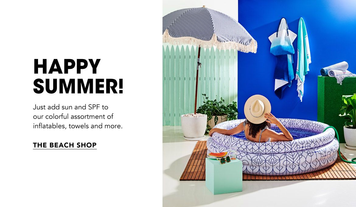 Happy Summer! Just add sun and S. P. F. to our colorful assortment of inflatables, towels and more.$$home entertainment inflatibles towels spf skin care