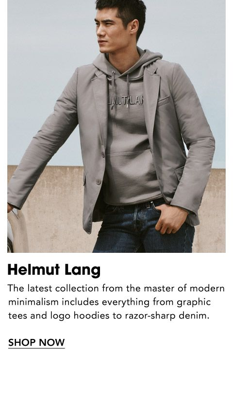Names to Know. Helmut Lang. The latest collection from the master of modern minimalism includes everything from graphic tees and logo hoodies to razor-sharp denim.