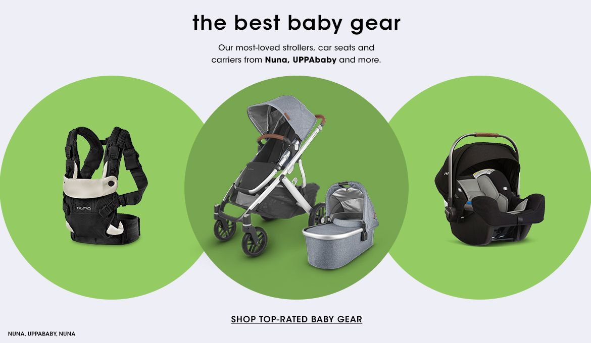The best baby gear. Our most loved strollers, car seats and carriers from Nuna, Uppababy and more.$$kids strollers car seats carriers