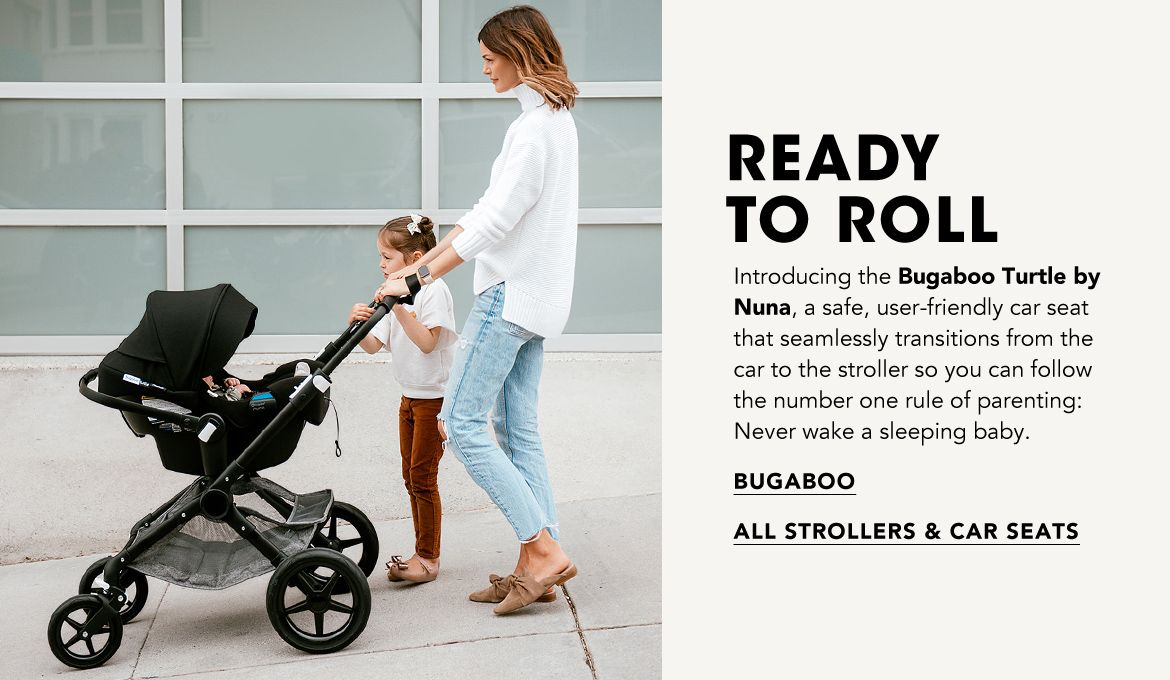 Ready to Roll. Bugaboo's safe, user-friendly travel system seamlessly transitions from the car to the stroller so you can follow the number one rule of parenting. Never wake a sleeping baby.$$kids baby strollers